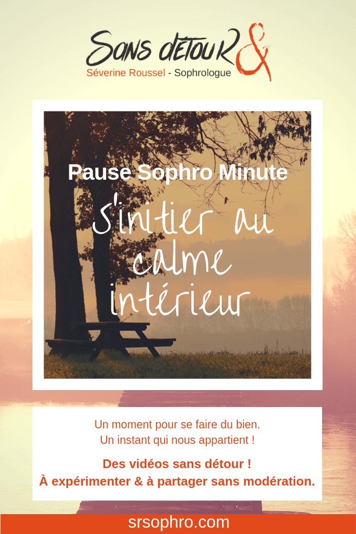 Pause sophro minute - Séverine Roussel - Sophrologue - S'initier au calme intérieur